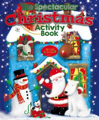 The Spectacular Christmas Activity Book by Anon