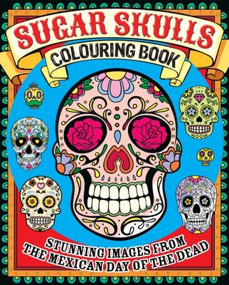 Sugar Skulls Colouring Book by Arcturus Publishing