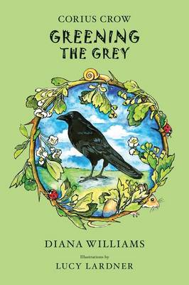 Corius Crow Greening the Grey by Diana Williams