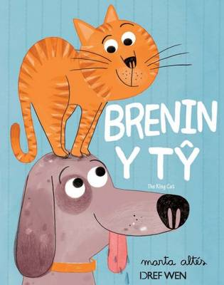 Brenin y Ty / the King Cat by Marta Altes