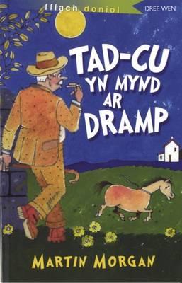 Tad-Cu Yn Mynd Ar Dramp by Martin Morgan