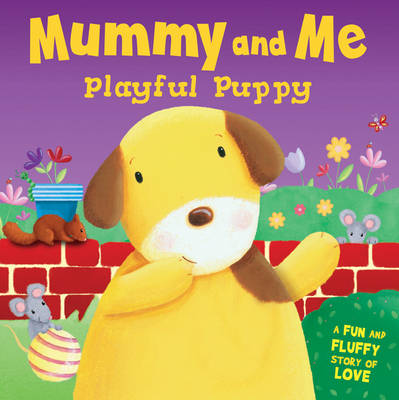 Playful Puppy - Mummy and Me by