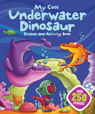 My Cool Underwater Dinosaur by