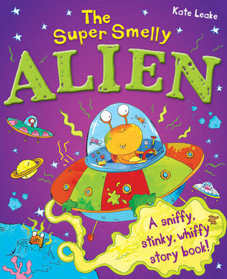 The Super Smelly Alien by