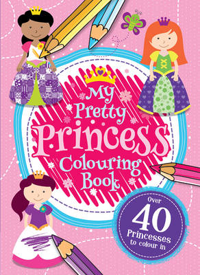 My Princess Colouring Book by