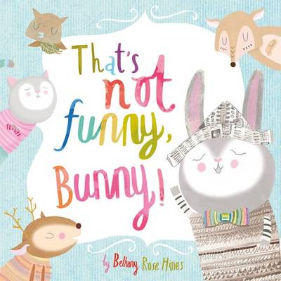 That's Not Funny Bunny by Bethany Hines