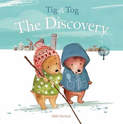 Tig & Tog The Discovery by Sally Garland