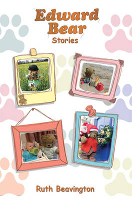 Edward Bear Stories by Ruth Beavington