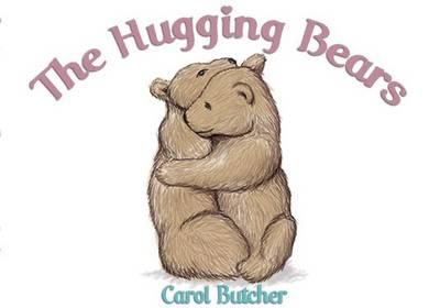 The Hugging Bears by Carol Butcher
