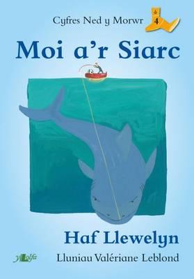 Moi A'r Siarc by Haf Llewelyn
