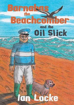 Barnabas the Beachcomber and the Oil Slick by Ian Locke