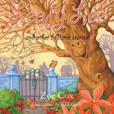 Leafy Lee And Other Bedtime Stories by Zoe Cox