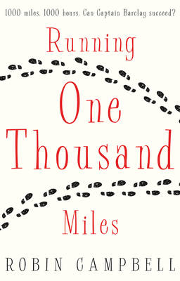 Running One Thousand Miles by Robin Campbell