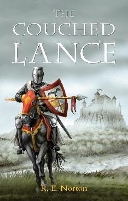 The Couched Lance by R. E. Norton