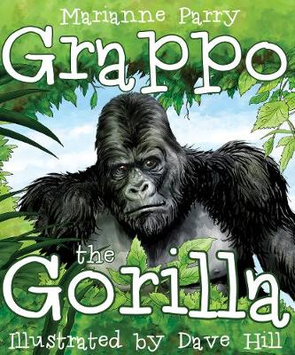 Grappo the Gorilla by Marianne Parry