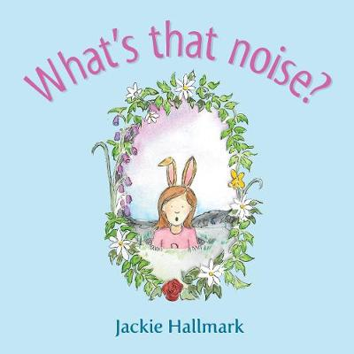 What's that noise? by Jackie Hallmark
