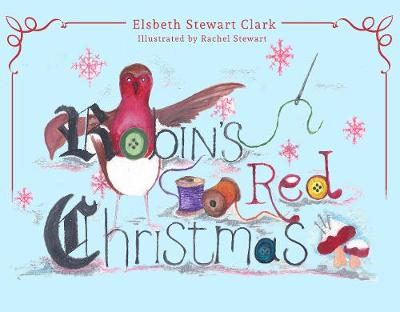 Robin's Red Christmas by Elsbeth Stewart Clark