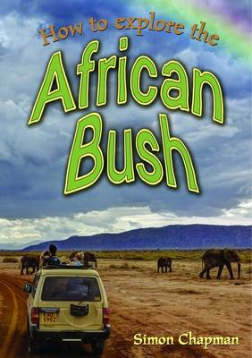 How to Explore the African Bush by Simon Chapman