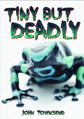 Tiny but Deadly by John Townsend