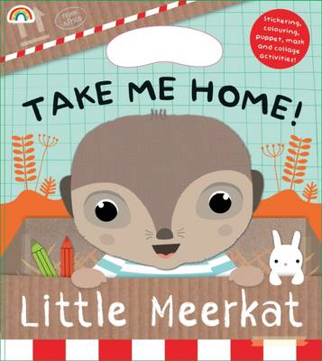 Take Me Home! Little Meerkat by Barbi Sido