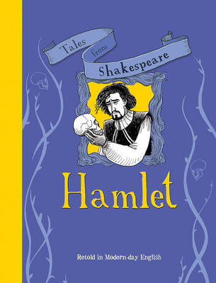 Tales from Shakespeare... Hamlet by Timothy Knapman