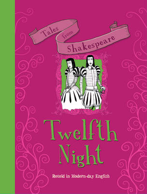 Tales from Shakespeare... Twelfth Night by Timothy Knapman