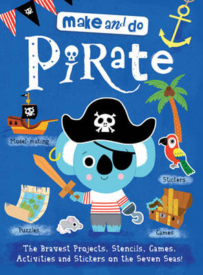 Make & Do: Pirate by Marion Billet