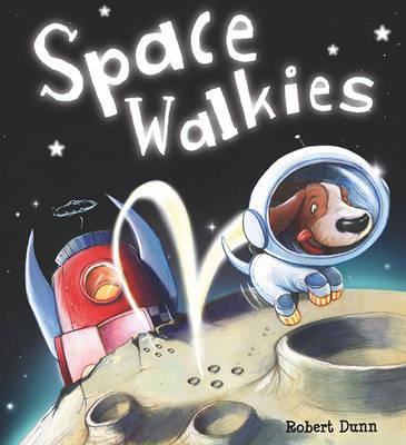 Storytime: Space Walkies by Robert Dunn
