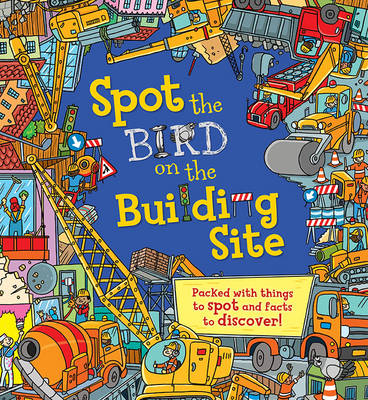 Spot the. Bird on the Building Site by Sarah Khan