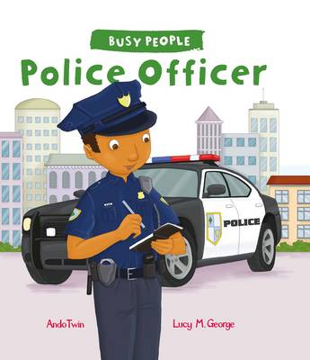 Busy People: Police Officer by Lucy Cuthew