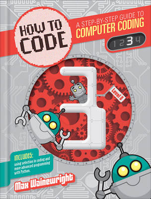 How to Code: Level 3 by Max Wainewright