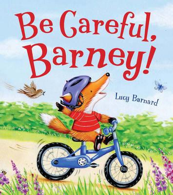 Storytime: be Careful, Barney by Lucy Barnard