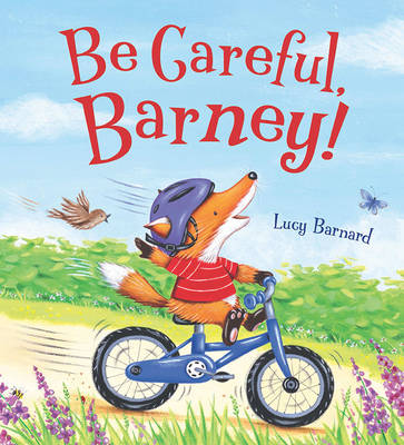 Storytime: be Careful, Barney by Lucy Barnard