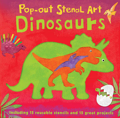 Pop-Out Stencil Art: Dinosaurs by Laura Hambleton