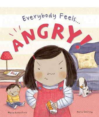 Everybody Feels... Angry by Moira Butterfield