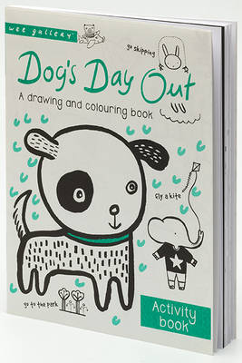 Wee Gallery Activity Books: Dog's Day Out A Drawing and Colouring Book by Surya Pinto, Surya Sajnani