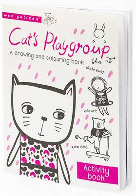 Wee Gallery Activity Books: Cat's Playgroup A Drawing and Colouring Book by Surya Pinto, Surya Sajnani