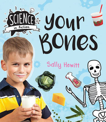 Science in Action: Human Body - Your Bones by Sally Hewitt
