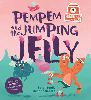 Monsters' Nonsense: Pem Pem's Birthday Practise Phonics with Non-Words by Peter Bently, Duncan Beedle