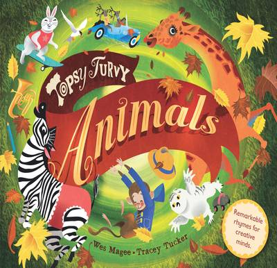 Topsy Turvy: Animals by Wes Magee, Tracey Tucker
