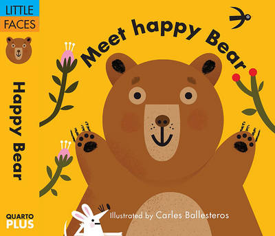 Little Faces: Meet Happy Bear by Carles Ballesteros