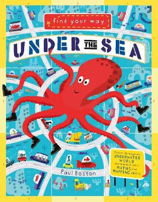 Find Your Way: Under the Sea by Paul Boston