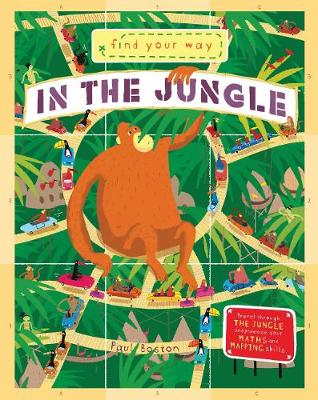 Find Your Way: in the Jungle by Paul Boston