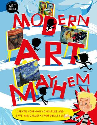 Art Quest: Modern Art Mayhem by Susie Hodge