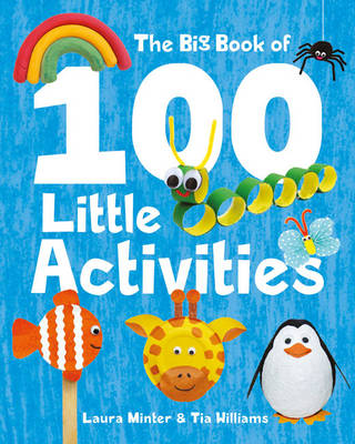 The Big Book of 100 Little Activities by Laura Minter, Tia Williams