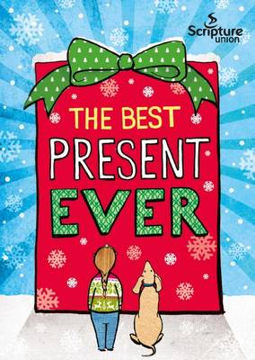 The Best Present Ever (5-8s) by Gemma Willis