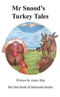 Mr Snood's Turkey Tales by Annie May