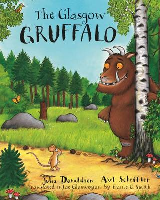 The Glasgow Gruffalo The Gruffalo in Glaswegian by