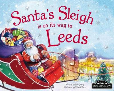 Santa's Sleigh is on its Way to Leeds by Eric James