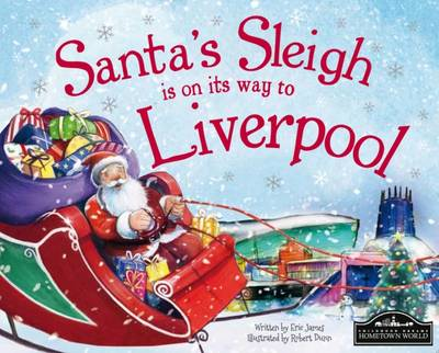 Santa's Sleigh is on its Way to Liverpool by Eric James